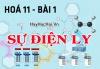 Sự điện li là gì, phân loại chất điện ly mạnh và chất điện li yếu - hoá 11 bài 1